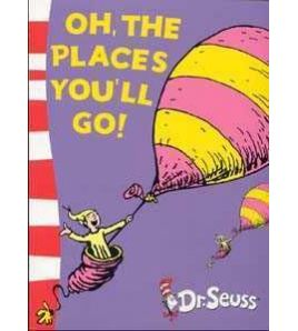 Dr Seuss : Oh , The Places You ´ll Go ! PB