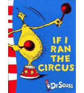 Dr Seuss : If I Ran The Circus