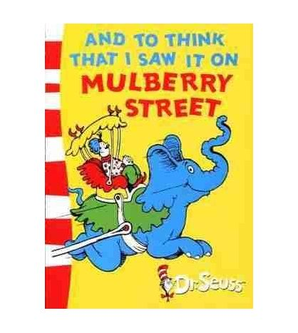 Dr Seuss : And to Think that I Saw it on Mulberry Street PB