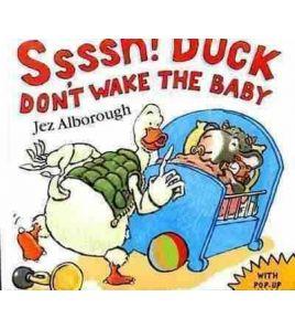 Ssssh ! Duck Don´t Wake the Baby pb