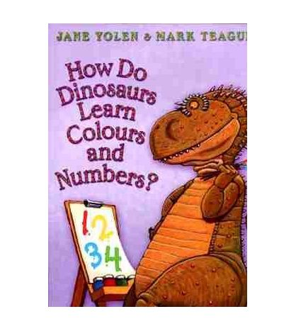 How Do Dinosaurs Learn Colours and Numbers ? PB