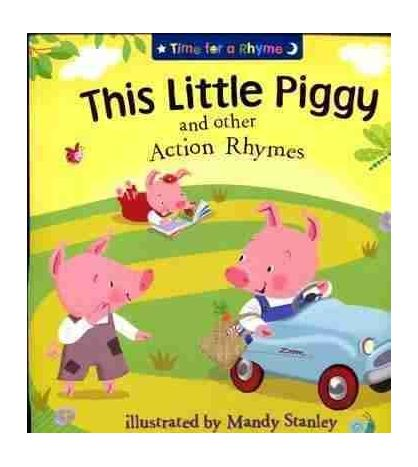 This Little Piggy and other Action Rhytmes