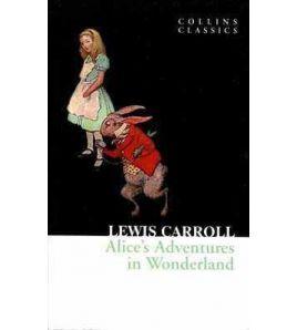 Alices Adventures in Wonderland PB( Collins Classics )