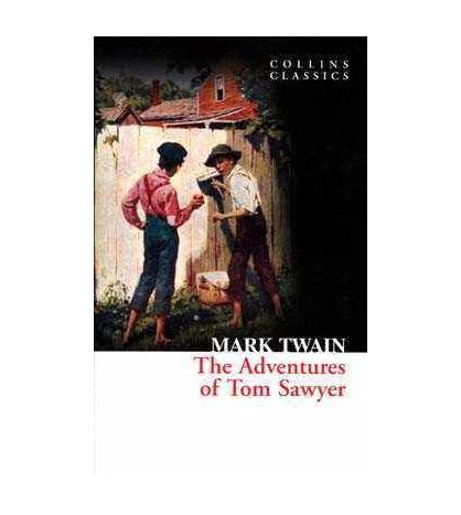 Adventures of tom Sawyer ( Collins Classics )
