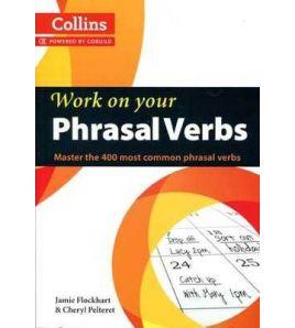 Collins Work On Your Phrasal Verbs B1 + intermediate