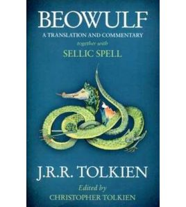 Beowulf a Translation & Commentary Together + Sellic Spell