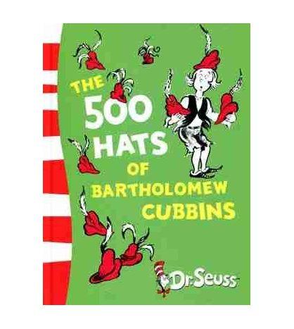 Dr Seuss : the 500 Hats of Bartholomew Cubbins