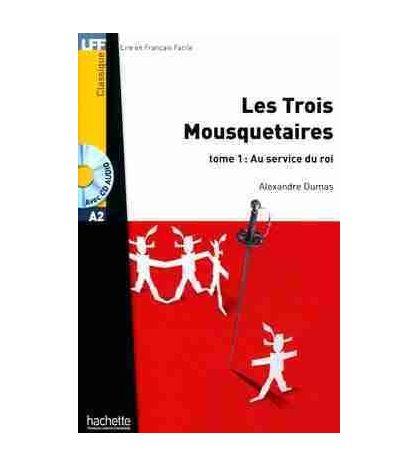 Trois Mousquetaires A2 tome 1: Au Service du Roi + cd audio