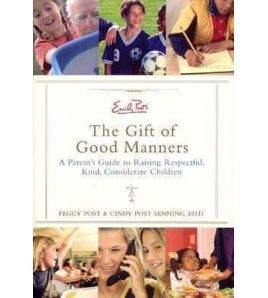 Emily's Post's the Gift of Good Manners HB