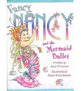 Fancy Nancy and the Mermaid Ballet HB