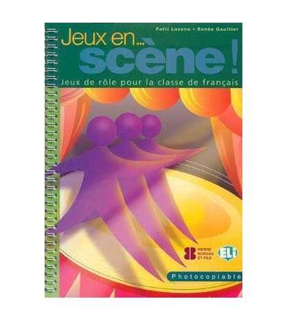 Jeux en Scene :Jeux de Role pour la Classe de Français fotocopiable