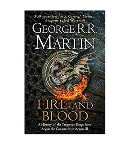 Fire and Blood: 300 Years Before a Game of Thrones HB