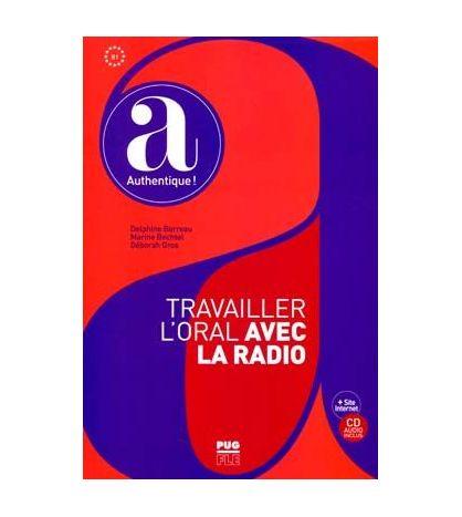 Travailler l Oral avec la Radio B1 + Cd audio