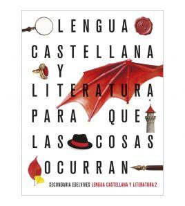 Lengua castellana y literatura 2, proyecto para que las cosas ocurran