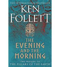 The Evening and the Morning The Prequel to the Pillars HB