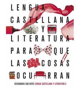 Lengua Castellana y Literatura 3 ESO Para que las Cosas Ocurran